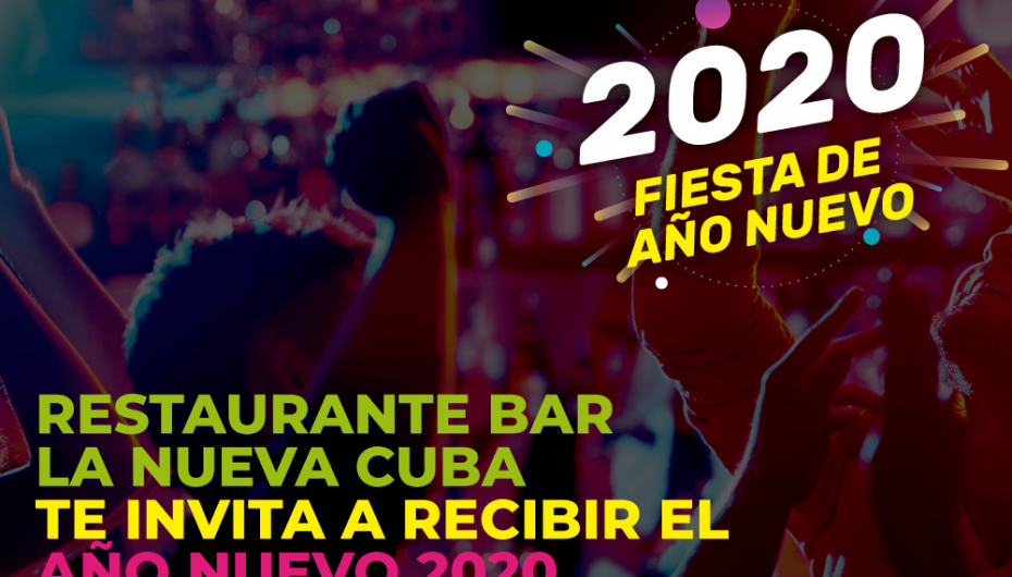 RECIBE EL AÑO NUEVO 2020 EN EL RESTAURANTE BAR LA NUEVA CUBA CHABACANO.