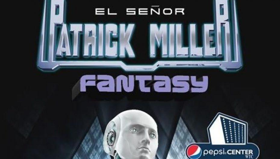 """PATRICK MILLER OFRECERÁ POR ÚNICA VEZ SU SHOW """"FANTASY"""" EN EL PEPSI CENTER WTC"""